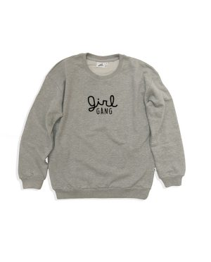 97b709e7fa43 Cos i said so – Girl Gang – Adult Sweater Grey